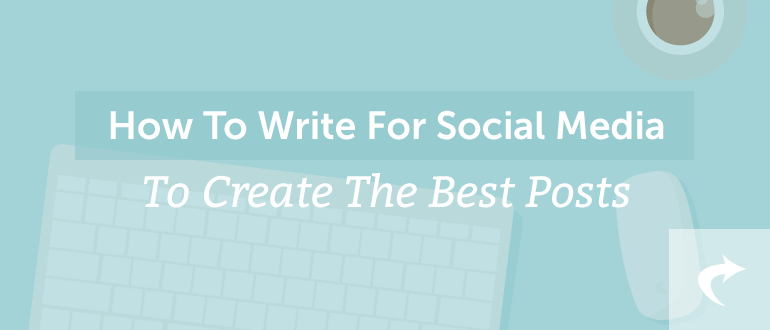 How To Write For Social Media To Create The Best Posts Coschedule